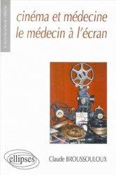 Dernières parutions dans Sciences Humaines en Médecine, Cinéma et médecine le médecin à l'écran