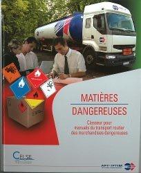 Dernières parutions dans Manuel du transport routier des matières dangereuses, Classeur Matières dangereuses