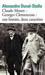 Dernières parutions dans Folio, Claude Monet - Georges Clemenceau : une histoire, deux caractères. Biographie croisée