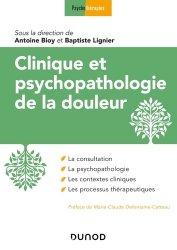 Dernières parutions sur Psychopathologie de l'adulte, Clinique et psychopathologie de la douleur