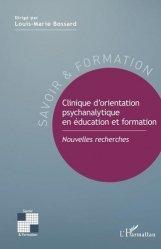 Dernières parutions dans Savoir et formation, Clinique d'orientation psychanalytique en éducation et formation. Nouvelles recherches