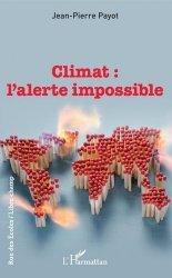 Dernières parutions sur Écologie - Environnement, Climat: l'alerte impossible