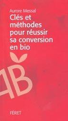 Souvent acheté avec La lutte biologique, le Clés et méthodes pour réussir sa conversion en bio