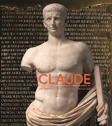 Dernières parutions sur Art romain, Claude (Lyon, 10 avant J-C - Rome, 54 après J-C). Un empereur au destin singulier