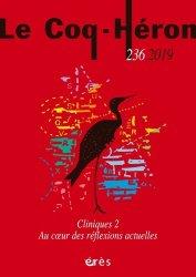 Dernières parutions dans Le Coq Héron, Cliniques 2 - Au coeur des réflexions actuelles