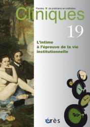 Dernières parutions sur Revues de psychanalyse, Cliniques N° 19, mars 2020 : L'intime à l'épreuve de la vie institutionnelle