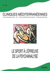 Dernières parutions sur Revues de psychanalyse, Cliniques méditerranéennes N° 101, 2020 : Le sport à l'épreuve de la psychanalyse