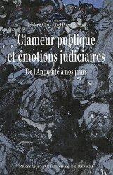 Dernières parutions dans Histoire, Clameur publique et émotions judiciaires. De l'Antiquité à nos jours
