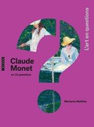 Dernières parutions dans L'art en questions, Claude Monet en 15 questions