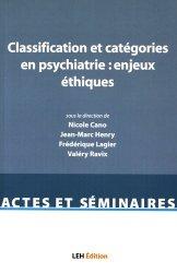 Dernières parutions sur Classifications - Echelles d'évaluation, Classification et catégories en psychiatrie : enjeux éthiques