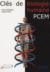 Nouvelle édition Clés de biologie humaine PCEM