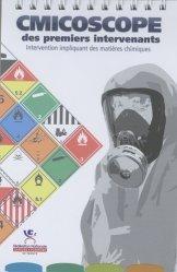 Dernières parutions sur Sécurité incendie, Cmicoscope des premiers intervenants. Intervention impliquant des matières chimiques