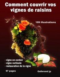Dernières parutions sur Plantation et entretien de la vigne, Comment couvrir vos vignes de raisins