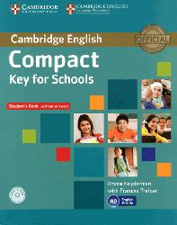 Dernières parutions dans Compact Key for Schools, Compact Key for Schools - Student's Book without Answers with CD-ROM