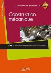 Dernières parutions dans Les dossiers industriels, Construction mécanique 2de et 1re Bac Pro - Livre élève - Ed.2010