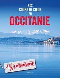 Dernières parutions dans Le Guide du Routard, Coups de coeur en Occitanie