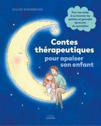 Dernières parutions sur Santé et soins de l'enfant, Contes thérapeutiques pour apaiser son enfant