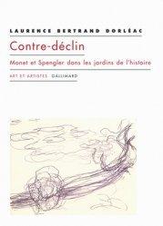 Dernières parutions dans Art et artistes, Contre-déclin. Monet et Spengler dans les jardins de l'histoire