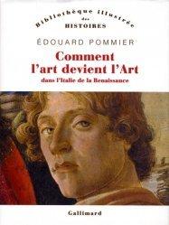 Dernières parutions dans Bibliothèque illustrée des histoires, Comment l'art devient l'Art . Dans l'Italie de la Renaissance