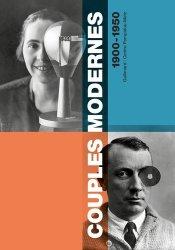 Dernières parutions dans livres d'art, Couples modernes 1900-1950. Dictionnaire des couples d'artistes de la fin du XIXè à la première moitié du XXé siècle