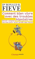 Dernières parutions dans Champs Essais, Comment bien vivre avec des troubles bipolaires