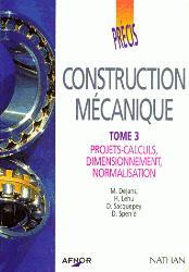 Souvent acheté avec Des mécanismes élémentaires, le Construction mécanique Tome 3 Projets-calculs, dimensionnement, normalisation