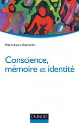 Souvent acheté avec La thérapie des schémas / approche cognitive des troubles de la personnalité, le Conscience, mémoire et identité