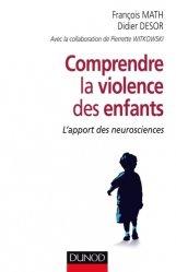 Dernières parutions dans Enfances et PSY, Comprendre la violence des enfants - L'apport des neurosciences