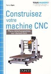 Dernières parutions sur Productique - Usinage, Construisez votre machine CNC