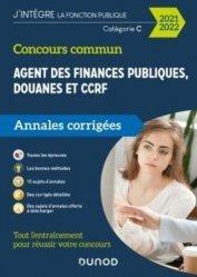 Dernières parutions dans J'intègre la fonction publique, Concours Commun Agent des Finances Publiques Douanes et CCRF. Annales corrigées, Edition 2020-2021