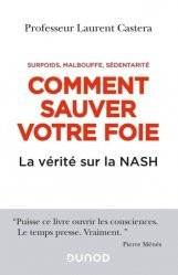 Dernières parutions sur Hépato - Gastroentérologie - Proctologie, Comment sauver votre foie - La vérité sur la NASH