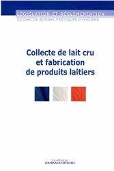 Dernières parutions dans Législation et réglementation, Collecte de lait cru et fabrications de produits laitiers