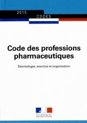 Souvent acheté avec Pharmacie d'officine, le Code des professions pharmaceutiques