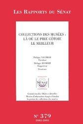 Dernières parutions dans Les rapports du Sénat, Collections des musées : là où le pire côtoie le meilleur