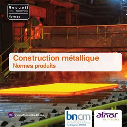 Dernières parutions dans Recueils de normes, Construction métallique