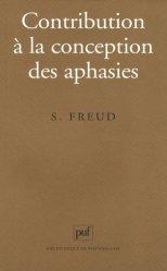 Dernières parutions dans Bibliothèque de psychanalyse, Contribution à la conception des aphasies. Une étude critique