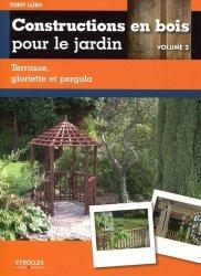 Dernières parutions sur Au jardin, Constructions en bois pour le jardin - Volume 2