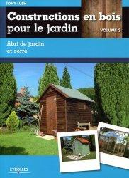 Dernières parutions sur Au jardin, Constructions en bois pour le jardin - Volume 3