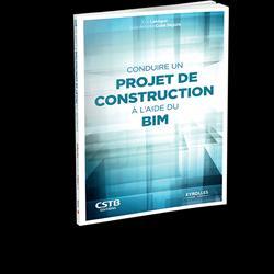 Dernières parutions sur Dessins - Plans - Conception, Conduire un projet de construction à l'aide du BIM