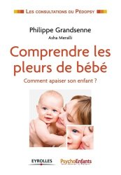Dernières parutions dans Les consultations du pédopsy, Comprendre les pleurs de bébé