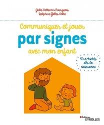 Dernières parutions sur Langue des Signes Française (LSF), Communiquer et jouer par signes avec mon enfant