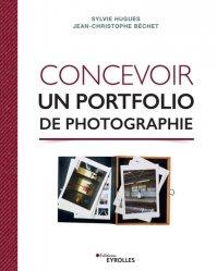 Dernières parutions sur Photographie, Concevoir un portfolio de photographie