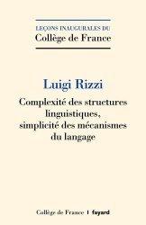 Dernières parutions dans Collège de France, Complexité des structures linguistiques, simplicité des mécanismes du langage