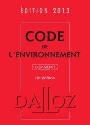 Nouvelle édition Code de l'environnement 2013 commenté. 16e édition. Avec 1 CD-ROM