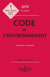 Dernières parutions sur Droit de l'environnement, Code de l'environnement. Annoté & commenté, Edition 2019