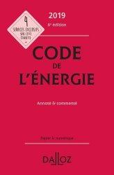 Dernières parutions sur Energies industrielles, Code de l'énergie 2019, annoté et commenté