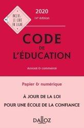 Dernières parutions dans Codes Dalloz Professionnels, Code de l'éducation. Annoté et commenté, Edition 2020