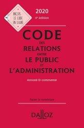 Dernières parutions sur Code public, Code des relations entre le public et l'administration. Annoté et commenté, Edition 2020