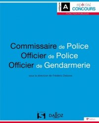 Dernières parutions dans Spécial concours, Commissaire de police, officier de police, officier de gendarmerie. 8e édition