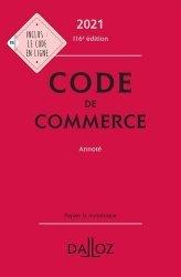 Dernières parutions dans Codes Dalloz, Code de commerce annoté. Edition 2021